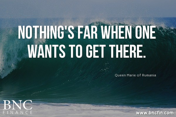 """'NOTHINGS FAR WHEN ONE WANTS TO GET THERE"""" -MOTIVATIONAL QUOTE"""