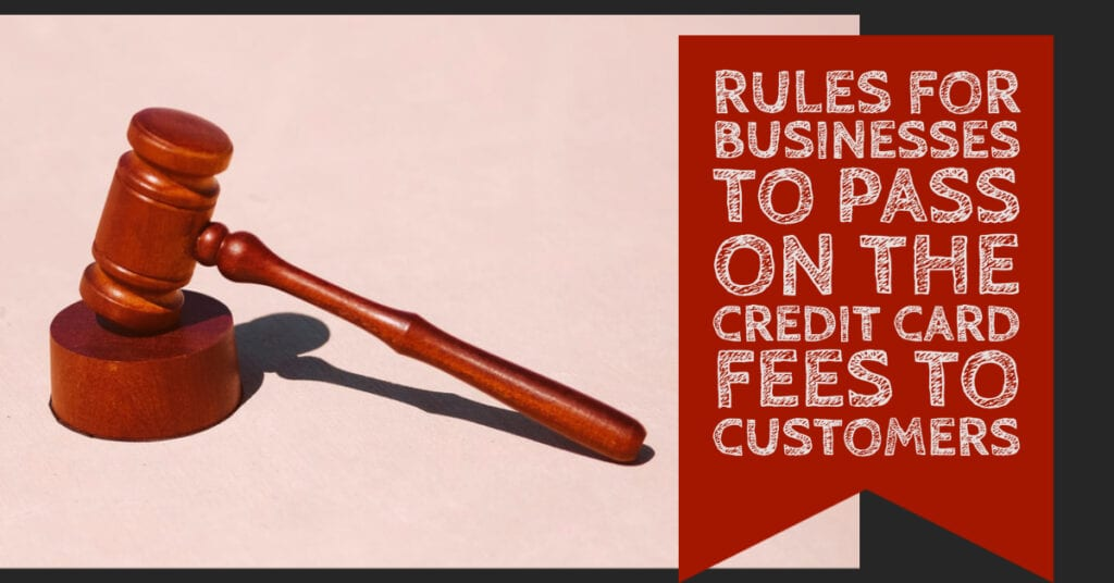 Credit Card Surcharging Rules for Businesses to Pass on fee for Credit Cards