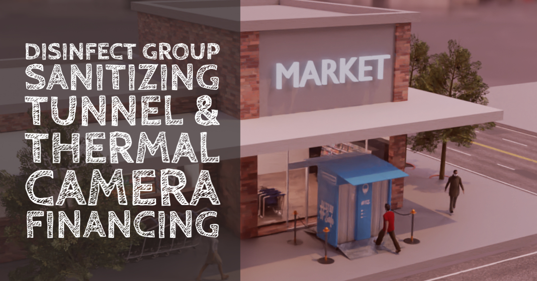 Disinfect Group Sanitizing Tunnel and Thermal Camera Financing
