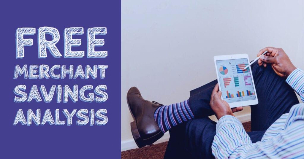 Free Merchant Savings Analysis