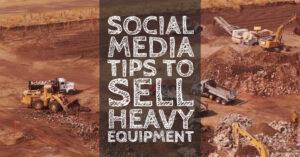 Social Media Tips to Sell Heavy Equipment (1)