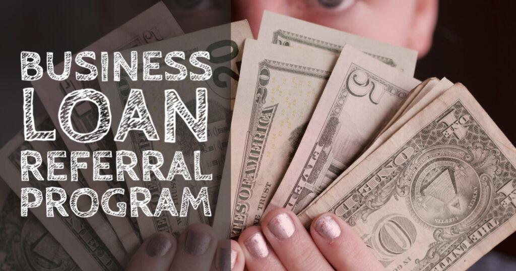 Business Loan Referral Program